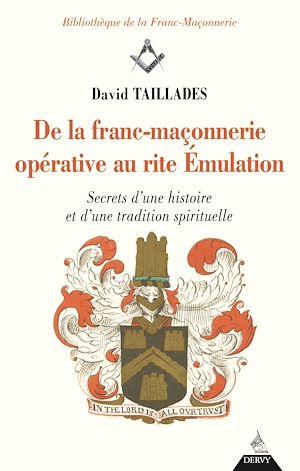 Téléchargez le livre :  De la franc-maçonnerie opérative au rite Émulation