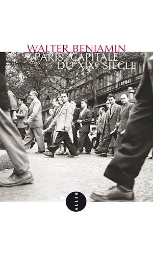 Téléchargez le livre :  Paris, capitale du XIXe siècle