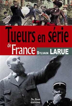 Téléchargez le livre :  Tueurs en série de France
