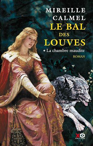Téléchargez le livre :  Le bal des louves - tome 1 La chambre maudite