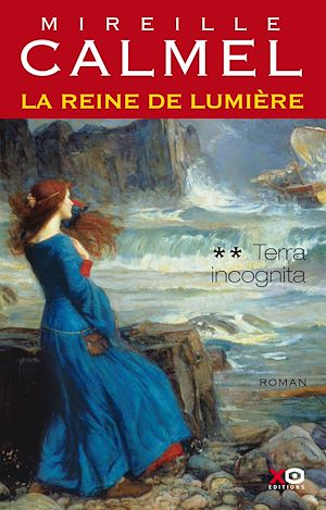 Téléchargez le livre :  La reine de lumière - tome 2 Terra incognita