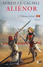 Télécharger le livre :  Aliénor - tome 2 L'alliance brisée