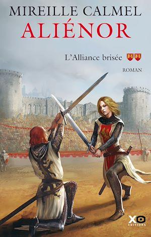 Téléchargez le livre :  Aliénor - tome 2 L'alliance brisée