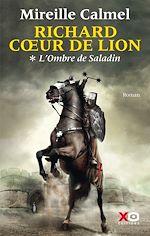 Télécharger le livre :  Richard Coeur de Lion - tome 1 L'Ombre de Saladin