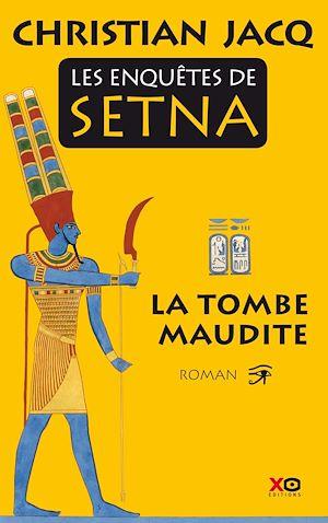 Téléchargez le livre :  Les enquêtes de Setna - tome 1 La tombe maudite