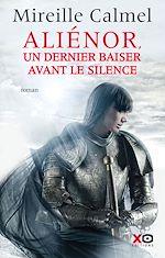 Télécharger le livre :  Aliénor - Un dernier baiser avant le silence
