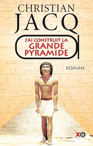 Téléchargez le livre :  J'ai construit la Grande Pyramide