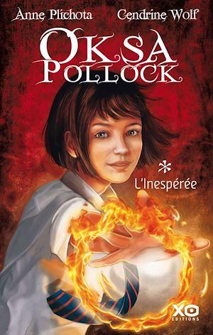 Téléchargez le livre :  Oksa Pollock - tome 1 L'inespérée