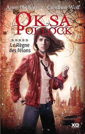 Téléchargez le livre :  Oksa Pollock - tome 5 Le règne des félons