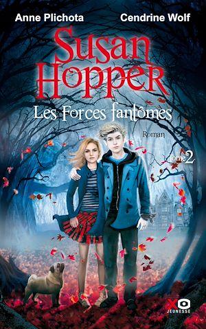 Téléchargez le livre :  Susan Hopper - tome 2 les forces fantomes