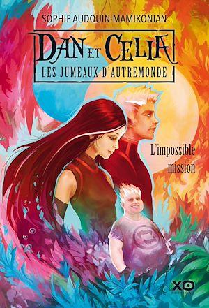 Téléchargez le livre :  Dan et Celia les jumeaux d'Autremonde - tome 1 L'impossible mission