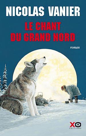 Téléchargez le livre :  Le Chant du Grand Nord (édition intégrale)