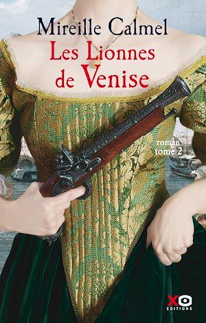 Téléchargez le livre :  Les Lionnes de Venise - tome 2