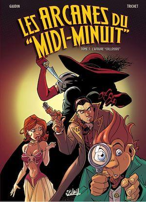 Téléchargez le livre :  Les Arcanes du Midi-Minuit T03