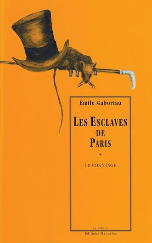 Téléchargez le livre :  Les Esclaves de Paris, tome 1 : Le Chantage
