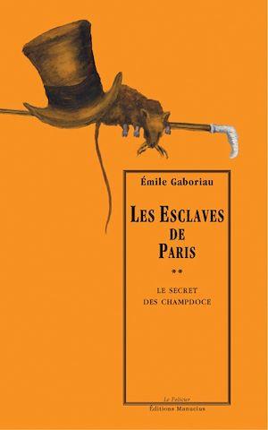 Téléchargez le livre :  Les Esclaves de Paris, tome 2 : Le Secret de Champdoce