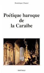 Télécharger le livre :  Poétique baroque de la Caraïbe