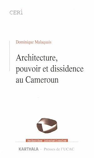 Téléchargez le livre :  Architecture, pouvoir et dissidence au Cameroun