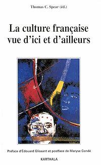 Télécharger le livre : La culture française vue d'ici et d'ailleurs