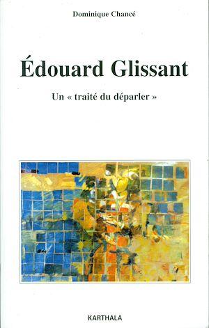 """Téléchargez le livre :  Edouard Glissant. Un traité du """"déparler"""""""