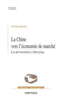 Télécharger le livre : La Chine vers l'économie de marché - Les privatisations à Shenyang