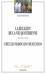 Télécharger le livre :  La religion de la vie quoditienne chez les Marocains musulmans