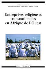 Télécharger le livre :  Entreprises religieuses transnationales en Afrique de l'Ouest