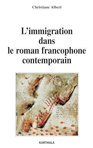Téléchargez le livre :  L'immigration dans le roman francophone contemporain