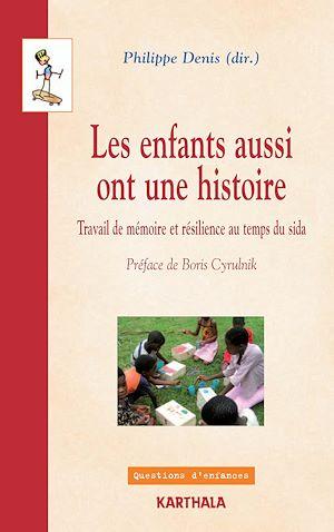 Téléchargez le livre :  Les enfants aussi ont une histoire - Travail de mémoire et résilience au temps du sida