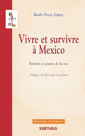 Téléchargez le livre :  Vivre et survivre à Mexico - Enfants et jeunes de la rue