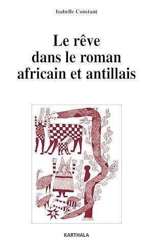 Téléchargez le livre :  Le rêve dans le roman africain et antillais