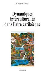 Télécharger le livre :  Dynamiques interculturelles dans l'aire caribéenne