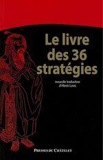 Télécharger cet ebook : Le livre des 36 stratégies