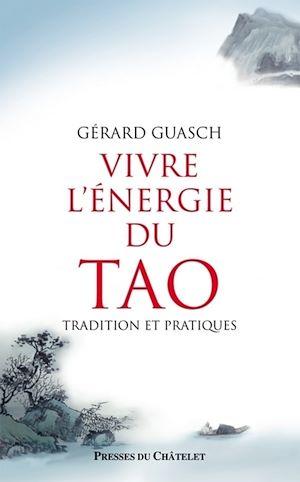 Téléchargez le livre :  Vivre l'énergie du Tao - Tradition et pratiques