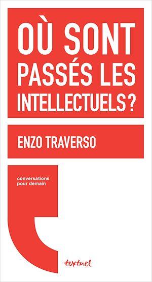 Téléchargez le livre :  Où sont passés les intellectuels ?