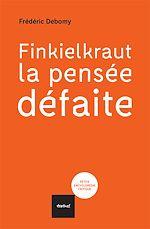 Télécharger cet ebook : Finkielkraut, la pensée défaite