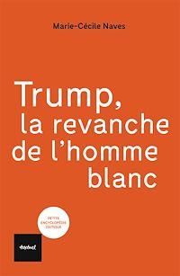 Télécharger le livre : Trump, la revanche de l'homme blanc