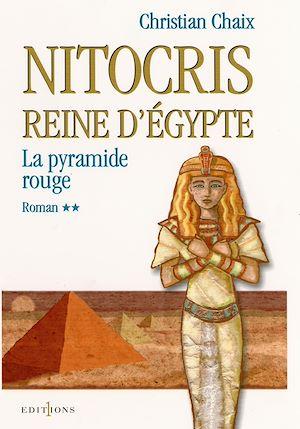 Téléchargez le livre :  Nitocris, Reine d'Egypte, t.II : La Pyramide Rouge