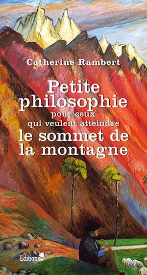 Téléchargez le livre :  Petite philosophie pour ceux qui veulent atteindre le sommet de la montagne
