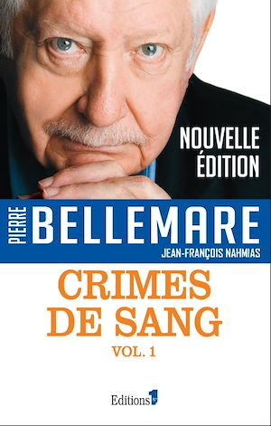 Crimes de sang tome 1 | Bellemare, Pierre. Auteur