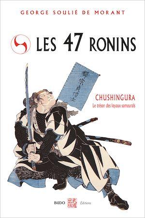 Téléchargez le livre :  Les 47 Rônins - Le trésor des loyaux samouraïs