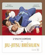 Télécharger cet ebook : L'encyclopédie du jiu-jitsu brésilien  - volume 1