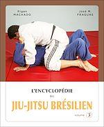 Télécharger cet ebook : L'encyclopédie du jiu-jitsu brésilien - volume 3
