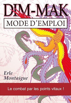 Téléchargez le livre :  DIM-MAK : Mode d'emploi - Le combat par les points vitaux