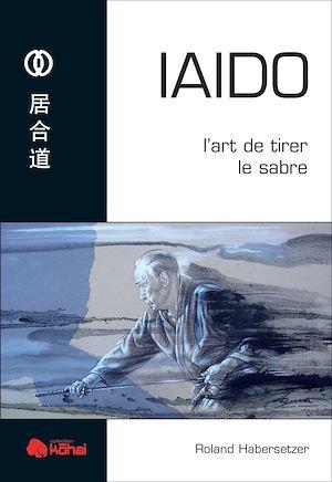 Téléchargez le livre :  Iaido