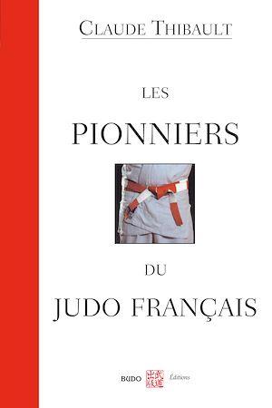 Téléchargez le livre :  Les pionniers du judo français