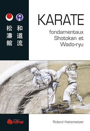 Téléchargez le livre :  KARATÉ fondamentaux Shotokan et Wado-ryu