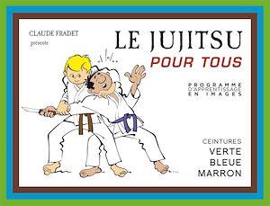Téléchargez le livre :  Jujitsu pour tous - Volume 2 : ceintures verte, bleue et marron