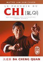 Télécharger cet ebook : Le pouvoir du chi : Comment cultiver et développer son potentiel corps-esprit