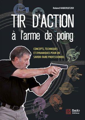 Téléchargez le livre :  Tir d'action à l'arme de poing